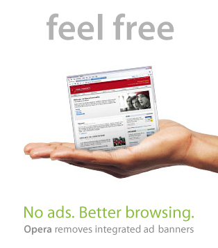 Feel Free. No ads. Better browsing. Opera removes integrated ad banners.